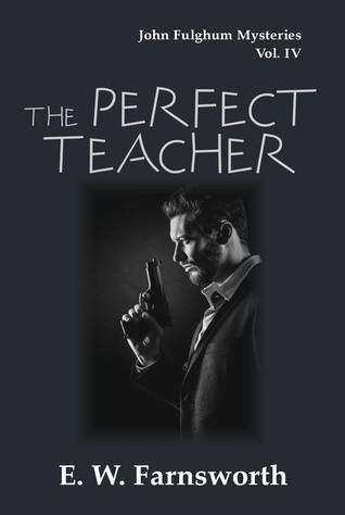 The Perfect Teacher by E.W. Farnsworth