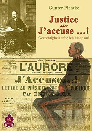 Justice oder J'accuse ...!: Gerechtigkeit oder Ich klage an!