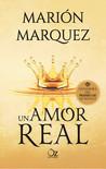 Un Amor Real by Marión Marquez