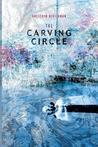 The Carving Circle: The Humours Quartet: Black Bile