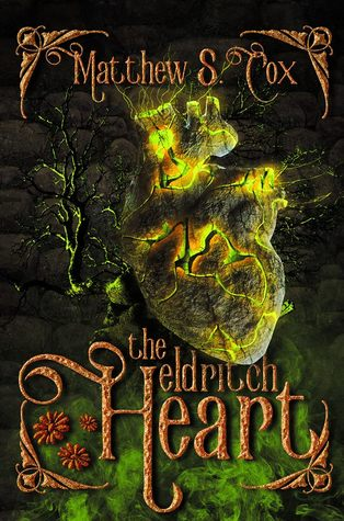 The Eldritch Heart by Matthew S. Cox