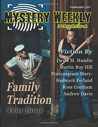 Mystery Weekly Magazine: February 2017 (Mystery Weekly Magazine Issues)