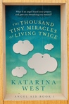 The Thousand Tiny Miracles of Living Twice by Katarina West