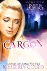Duty & Sacrifice (Cargon Trilogy Book 2)