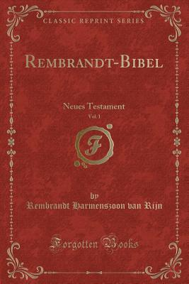 Rembrandt-Bibel, Vol. 1: Neues Testament
