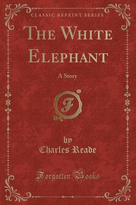 The White Elephant: A Story