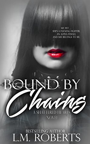 Bound by Chains by L.M. Roberts