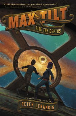 Max Tilt: Fire the Depths (Max Tilt, #1)