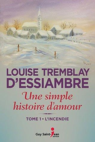 Une simple histoire d'amour, tome 1: L'incendie (Ubne simple histoire d'amour, tome 1)