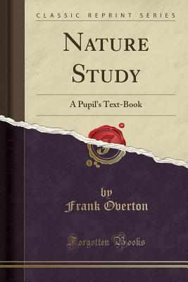 Nature Study: A Pupil's Text-Book