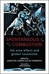 Spontaneous Combustion: The Eros Effect and Global Revolution