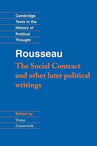"""Rousseau: 'The Social Contract' and Other Later Political Writings: """"Social Contract"""" and Other Later Political Writin"""