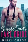 Single Dad's Fake Bride by Nikki Chase