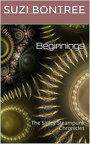 Beginnings: The Salley Steampunk Chronicles