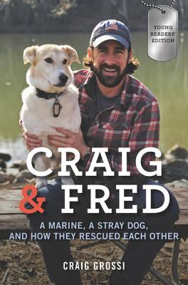 Craig and Fred: The True Story of a Marine and His Dog