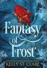 Fantasy of Frost by Kelly St. Clare