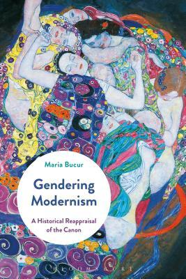 Gendering Modernism: A Historical Reappraisal of the Canon