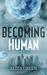 Becoming Human (Exilon 5, #1)