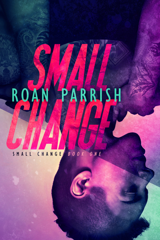 {Tour} Small Change by Roan Parrish (with Review + Excerpt)