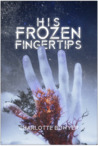 His Frozen Fingertips