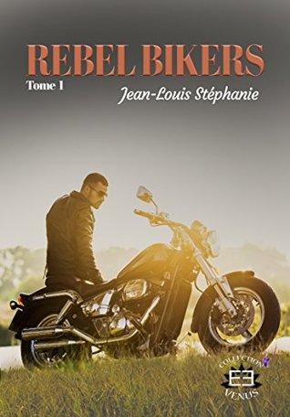 Rebel bikers: Tome 1
