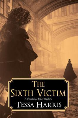 The Sixth Victim (A Constance Piper Mystery #1)