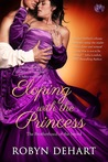 Eloping with the Princess (Brotherhood of the Sword #3)