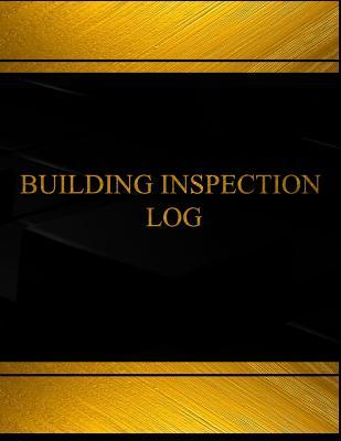 Building Inspection (Log Book, Journal - 125 Pgs, 8.5 X 11 Inches): Building Inspection Logbook (Black Cover, X-Large)