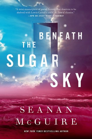 Beneath the Sugar Sky (Serie Wayward Children)