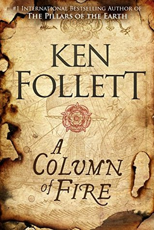 A Column of Fire [Sep 12, 2017] KEN FOLLETT