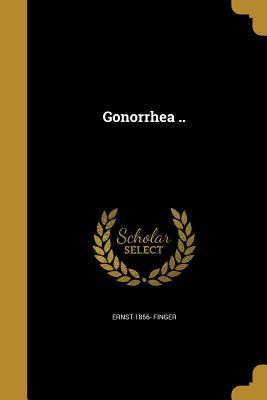 Gonorrhea ..
