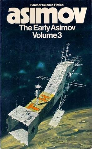 The Early Asimov: Volume 3