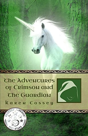 The Adventures of Crimson and the Guardian: A tale of unicorns, dragons, monsters and magic