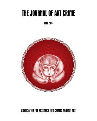 The Journal of Art Crime: Fall 2016 (Volume 16)