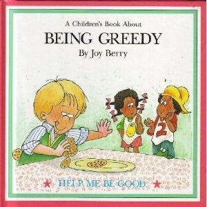 Being Greedy