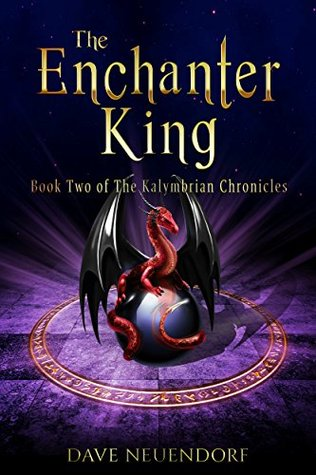 The Enchanter King: Book Two of The Kalymbrian Chronicles
