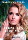 Vieni via con me by Marianna Vidal