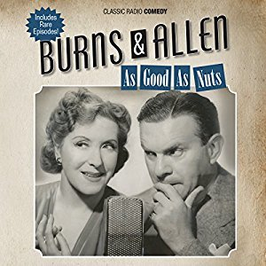 Burns & Allen: As Good as Nuts