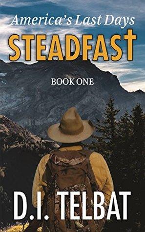 STEADFAST Book One by D.I. Telbat