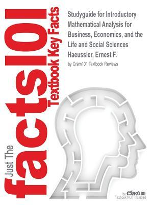 Studyguide for Introductory Mathematical Analysis for Business, Economics, and the Life and Social Sciences by Haeussler, Ernest F., ISBN 9780321691569