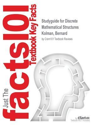 Studyguide for Discrete Mathematical Structures by Kolman, Bernard, ISBN 9780321998163