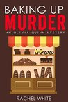 Baking Up Murder (An Olivia Quinn Mystery)