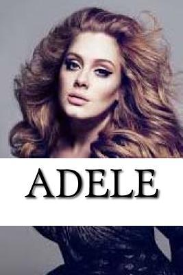 Adele: A Biography