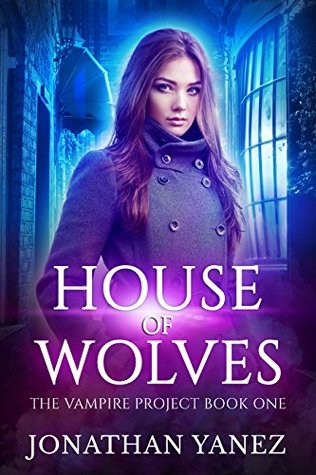 House of Wolves (The Vampire Project #1)