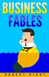 Business Fables by Robert Right