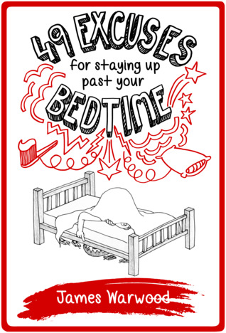 49 Excuses for Staying Up Past Your Bedtime (The 49... Series Book 6)