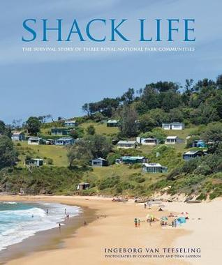 Shack Life: The Survival Story of Three Royal National Park Communities