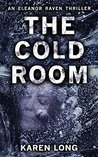 The Cold Room (DI Eleanor Raven #3)