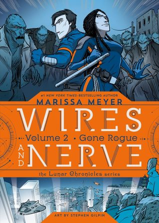 Wires and Nerve, Volume 2: Gone Rogue (Wires and Nerve, #2)