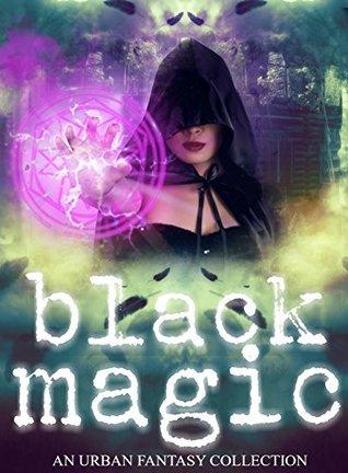 Black Magic (Women Writers of Urban Fantasy #1)